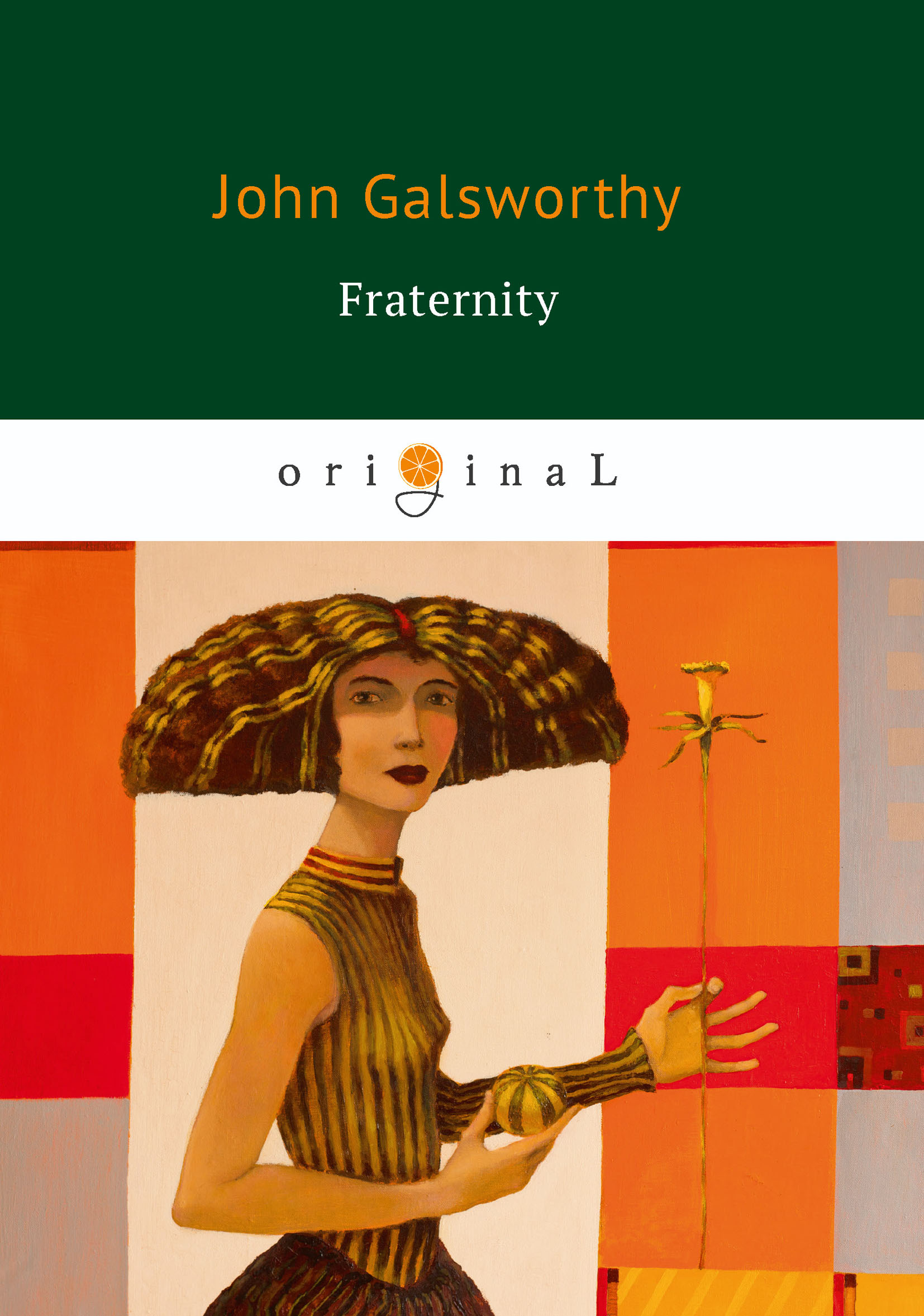 John Galsworthy Fraternity his story of re negotiation