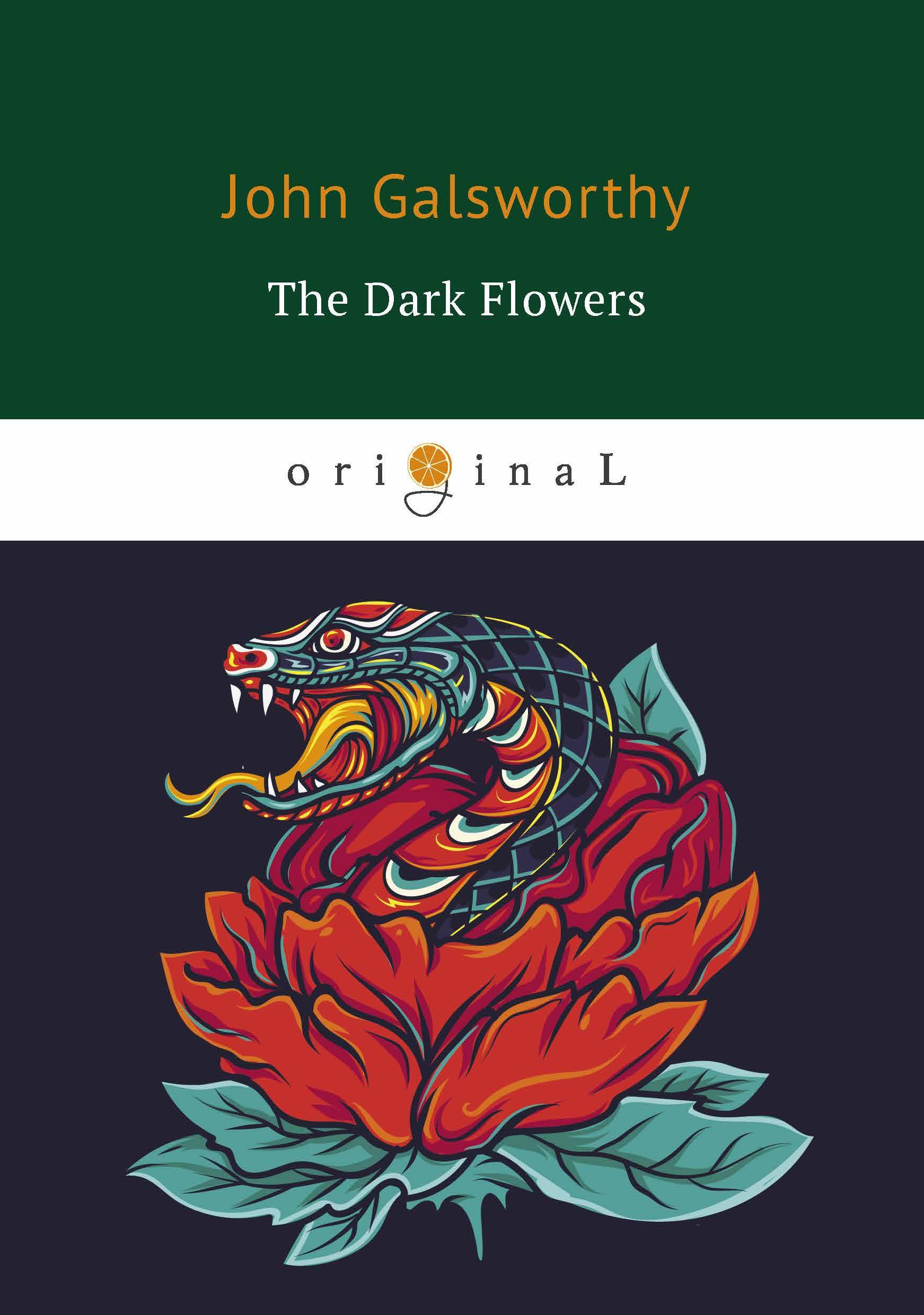 John Galsworthy The Dark Flowers the residents the residents present tweedles