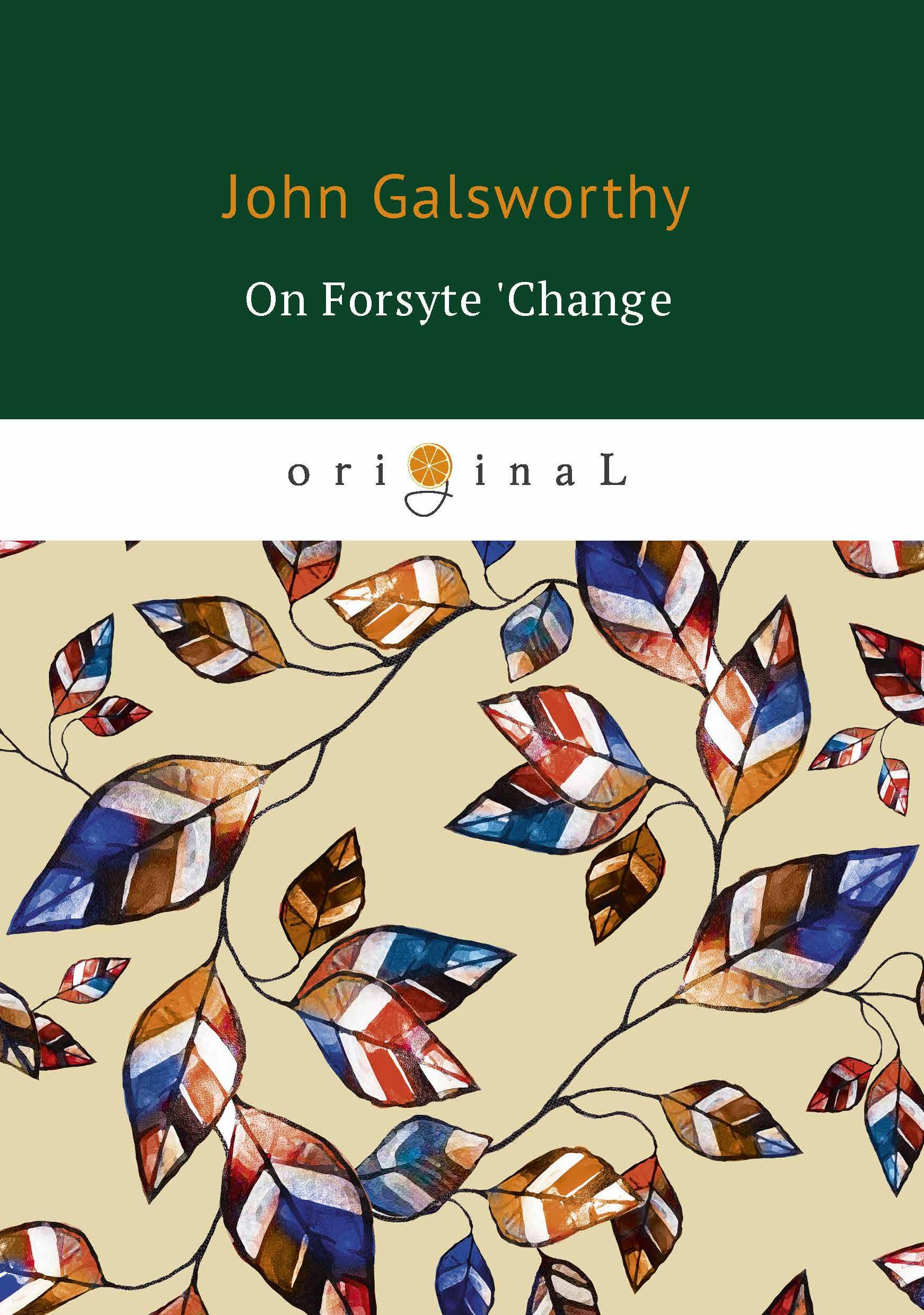 John Galsworthy On Forsyte 'Change ISBN: 978-5-521-06902-6 все цены