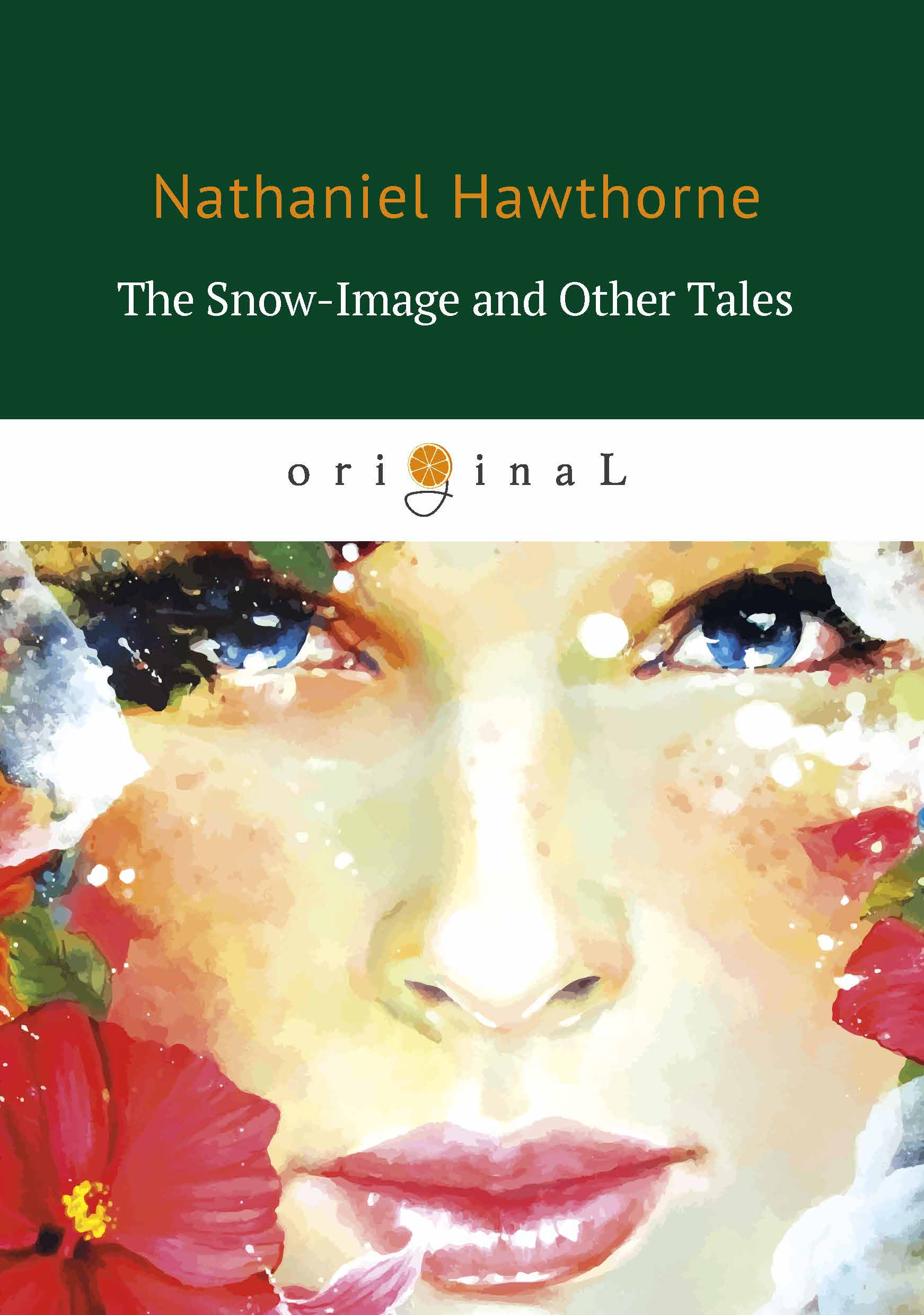 Nathaniel Hawthorne The Snow-Image and Other Tales sound image and organic form