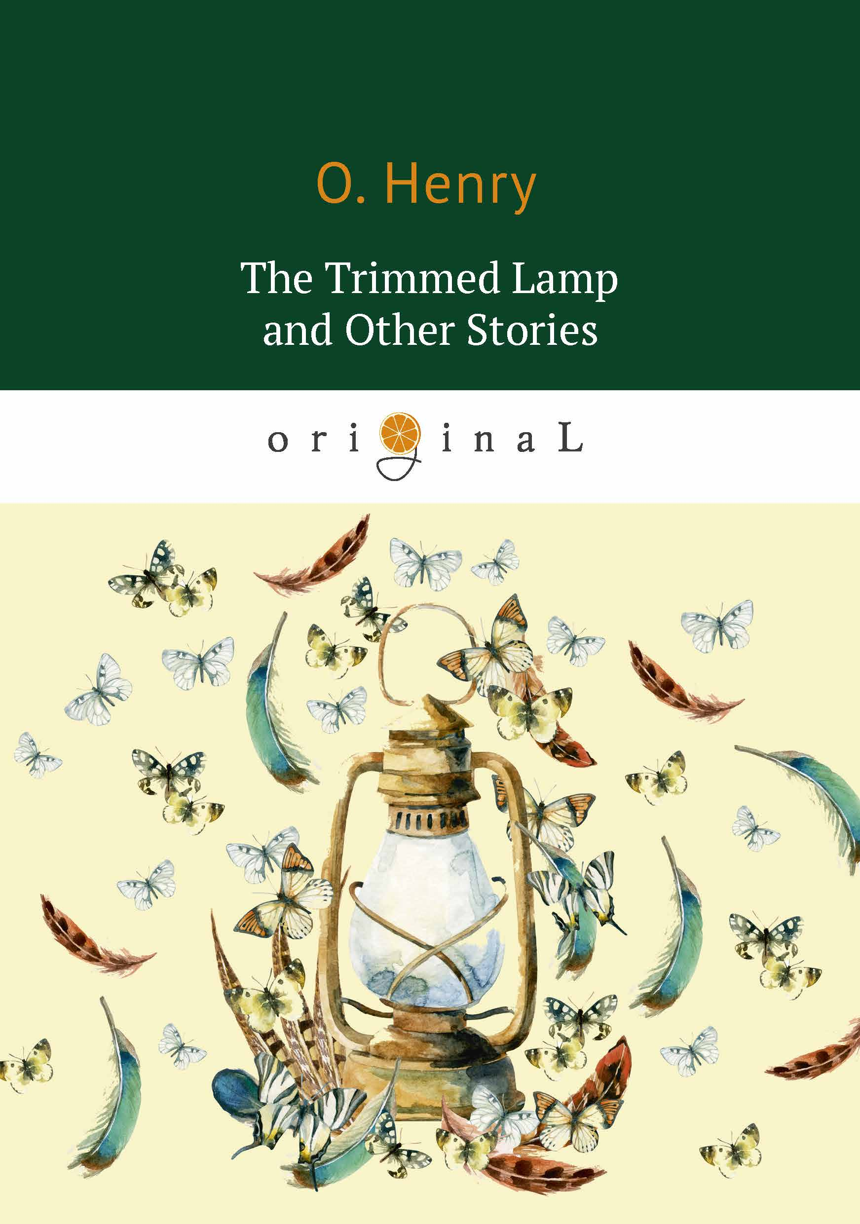 O. Henry The Trimmed Lamp and Other Stories o henry henry 100 selected stories
