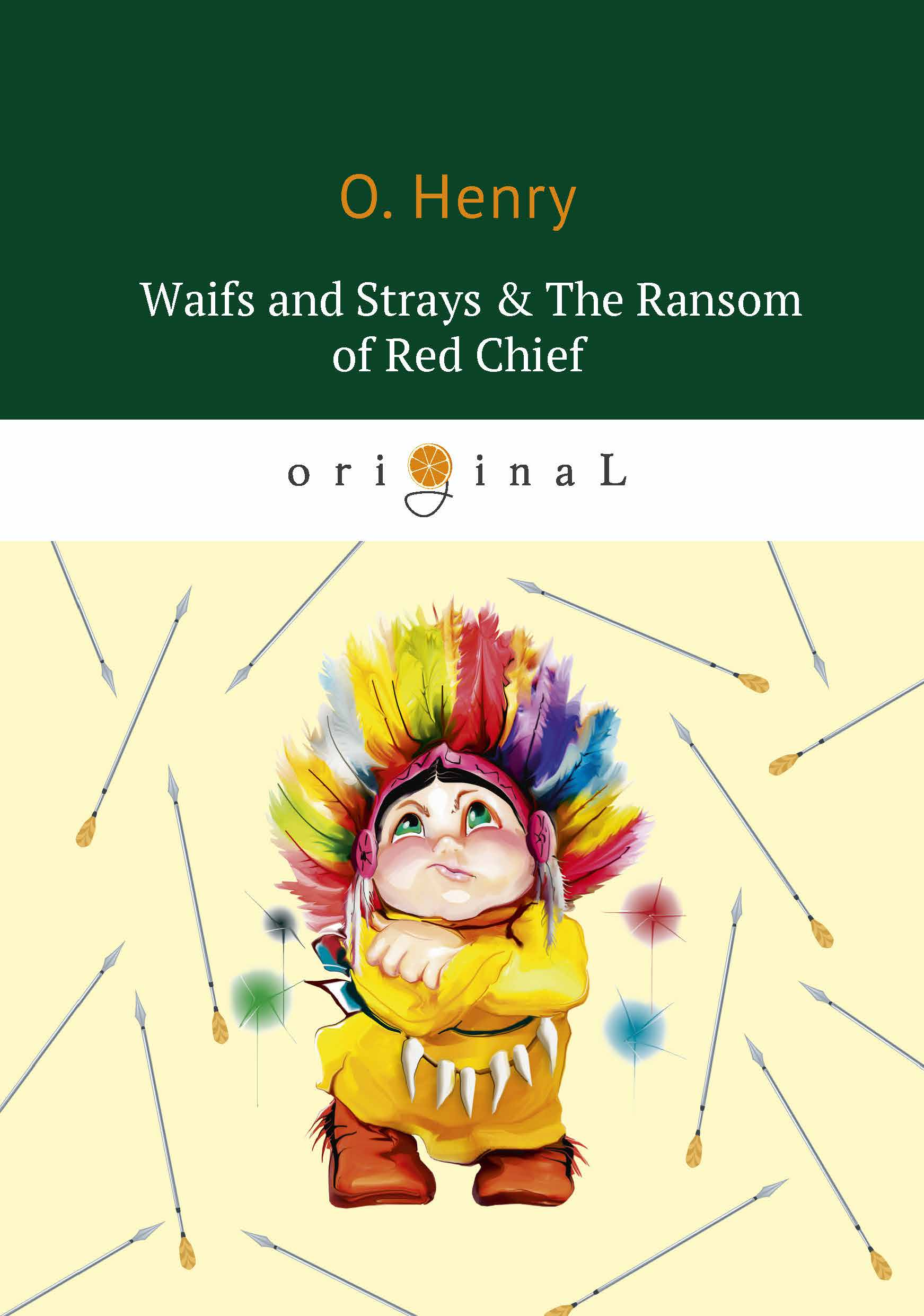 O. Henry Waifs and Strays & The Ransom of Red Chief ISBN: 978-5-521-07064-0 henry o short series isbn 9785949621950