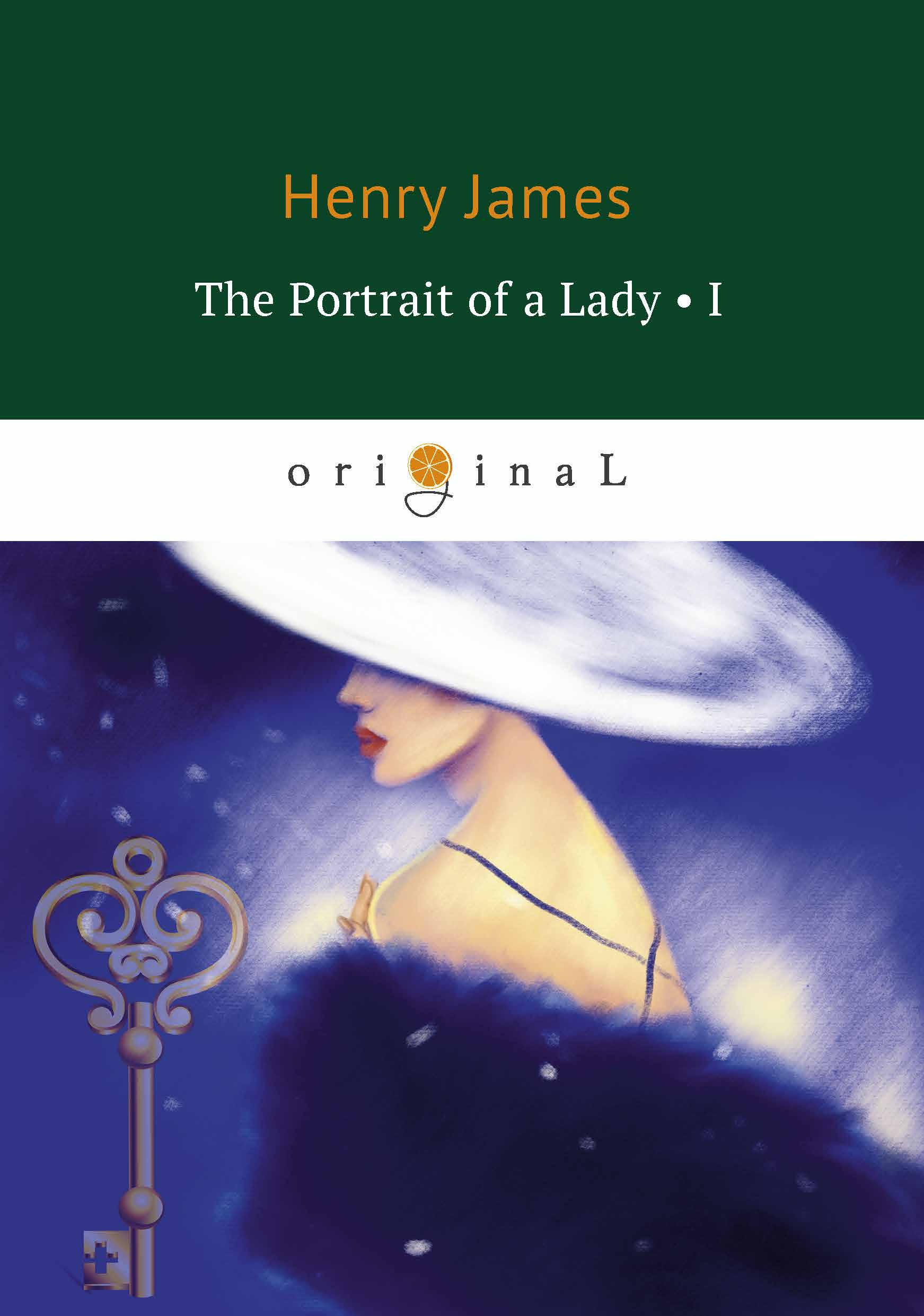 Henry James The Portrait of a Lady I