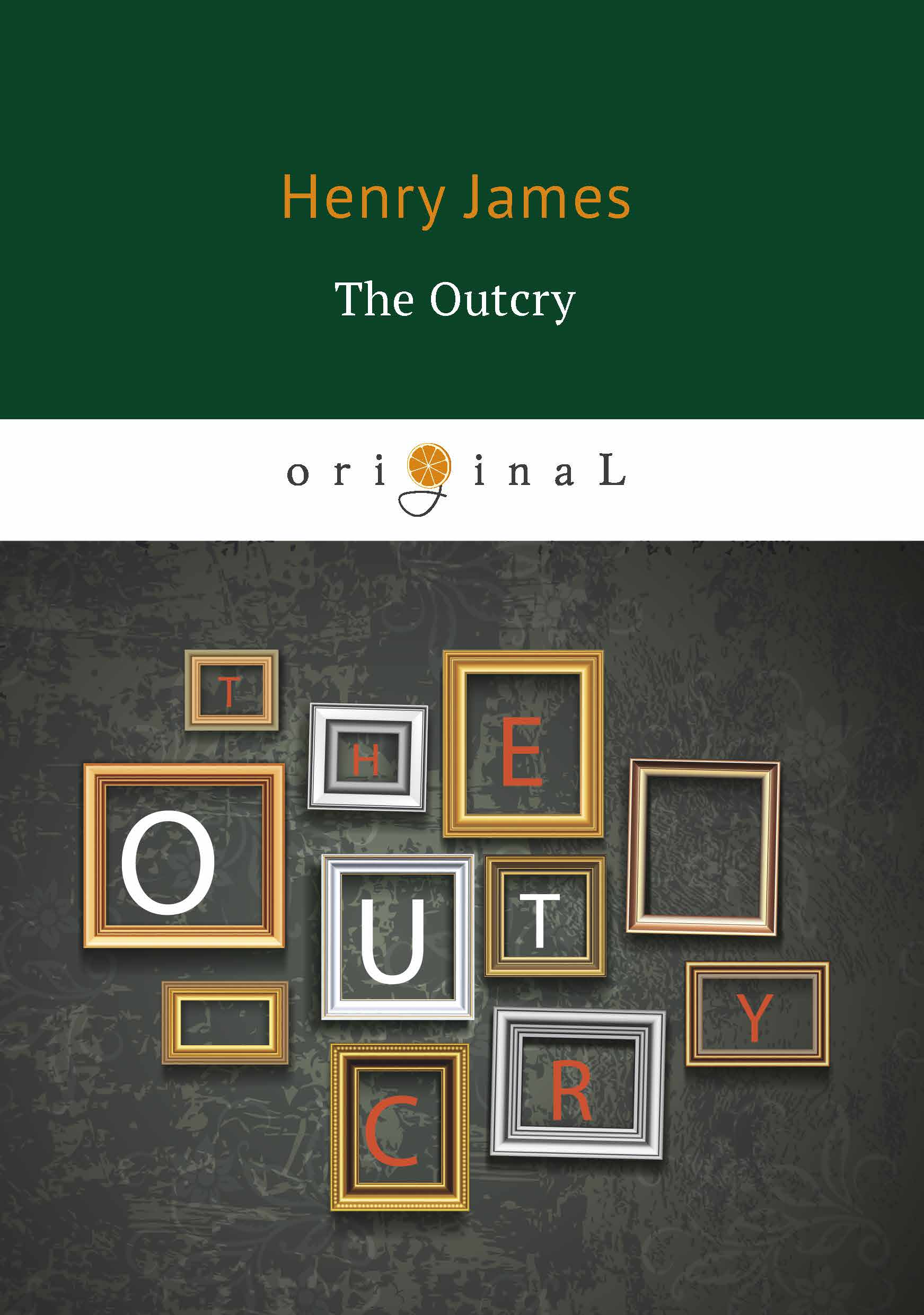 Henry James The Outcry greg zacharias w a companion to henry james