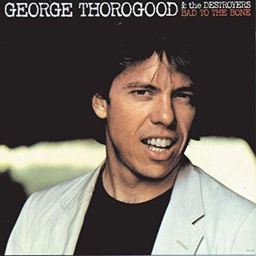 Джордж Торогуд George Thorogood & The Destroyers. Bad To The Bone (LP) джордж торогуд the destroyers george thorogood