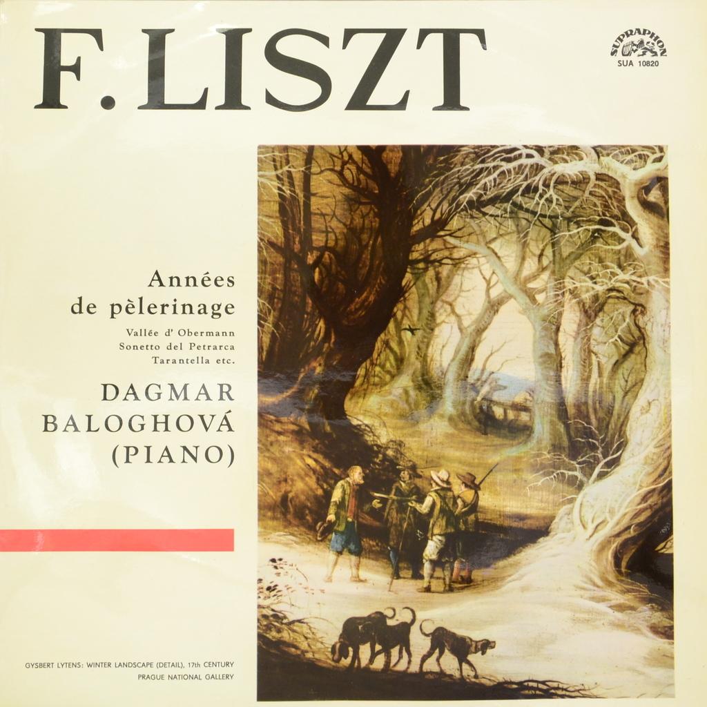Ференц Лист Franz Liszt, Dagmar Baloghova. Annees De Pelerinage - Vallee D` Obermann - Sonetto Del Petrarca - Tarantella Etc (LP) sonetto