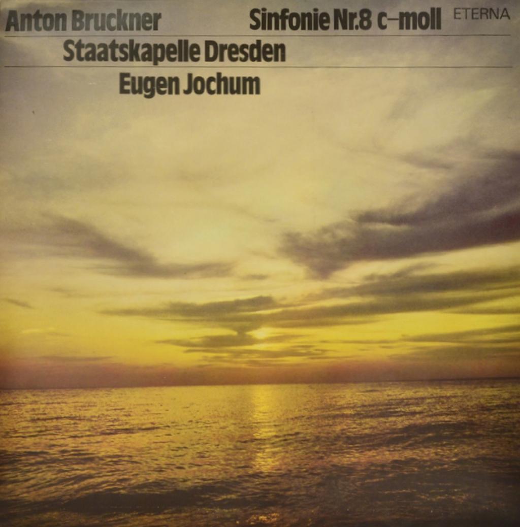 Антон Брукнер Anton Bruckner - Staatskapelle Dresden, Eugen Jochum. Sinfonie Nr. 8 C-moll (LP)