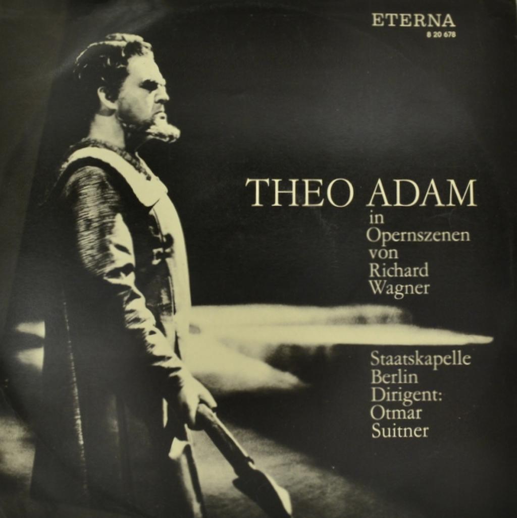 Theo Adam, Otmar Suitner. Theo Adam in Opernszenen von Richard Wagner (LP) der kleine konig psst dornroschen schlaft