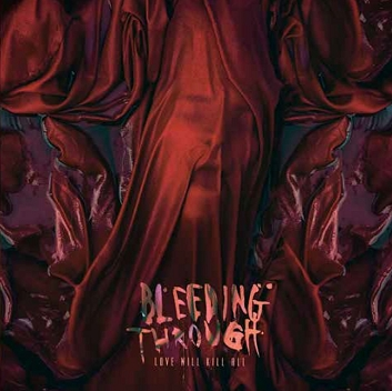 Bleeding Through Bleeding Through. Love Will Kill All майка борцовка print bar csgo kill through a smoke