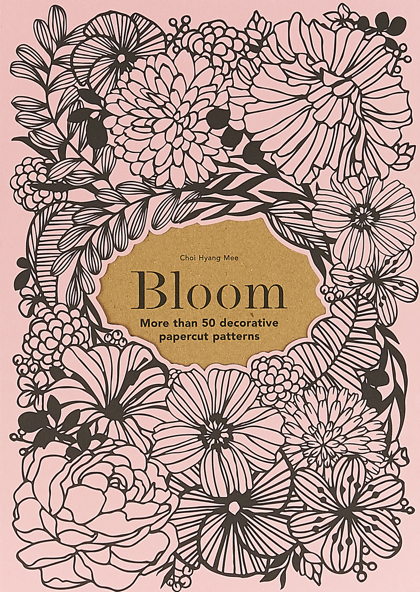 Bloom: More Than 50 Decorative Papercut Patterns