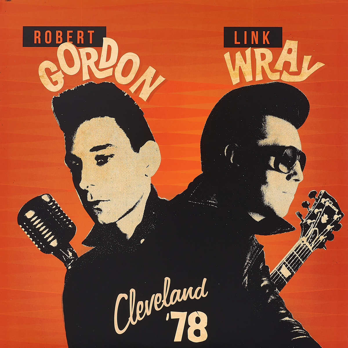Роберт Гордон,Линк Рэй Robert Gordon & Link Wray. Cleveland '78 (LP) декстер гордон сонни кларк бутч уоррен билли хиггинс dexter gordon go lp