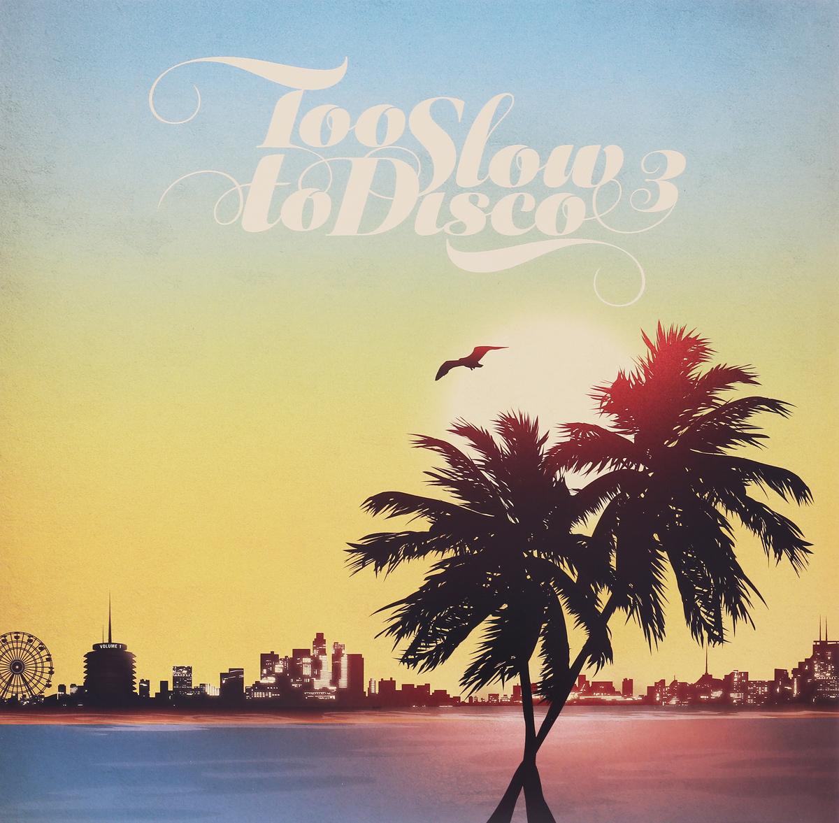 Too Slow To Disco 3 (2 LP) too slow to disco 3 2 lp