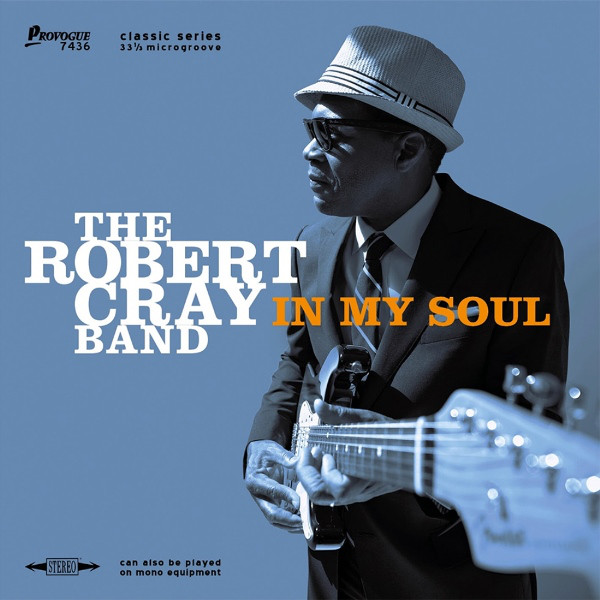 все цены на The Robert Cray Band The Robert Cray Band. In My Soul (LP)