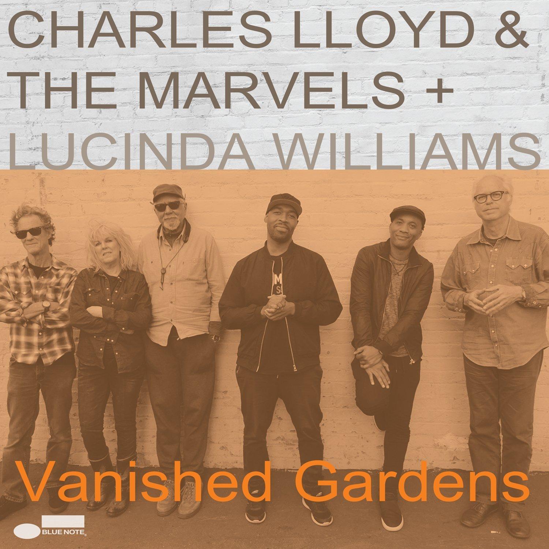 Чарльз Ллойд,The Marvels,Люсинда Уильямс Charles Lloyd & The Marvels, Lucinda Williams. Vanished Gardens (LP) the vanished