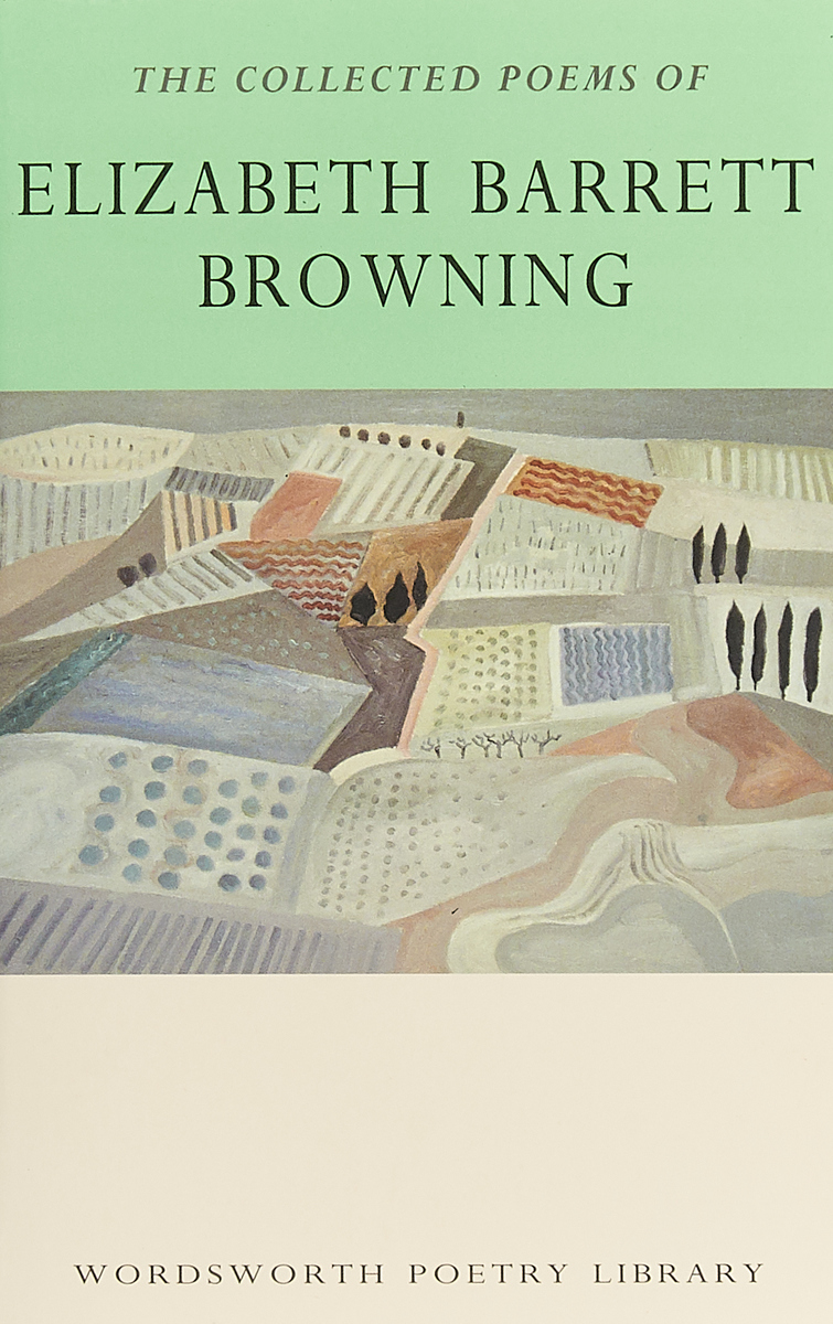 Collected Poems of Elizabeth Barrett Browning edward dowden robert browning