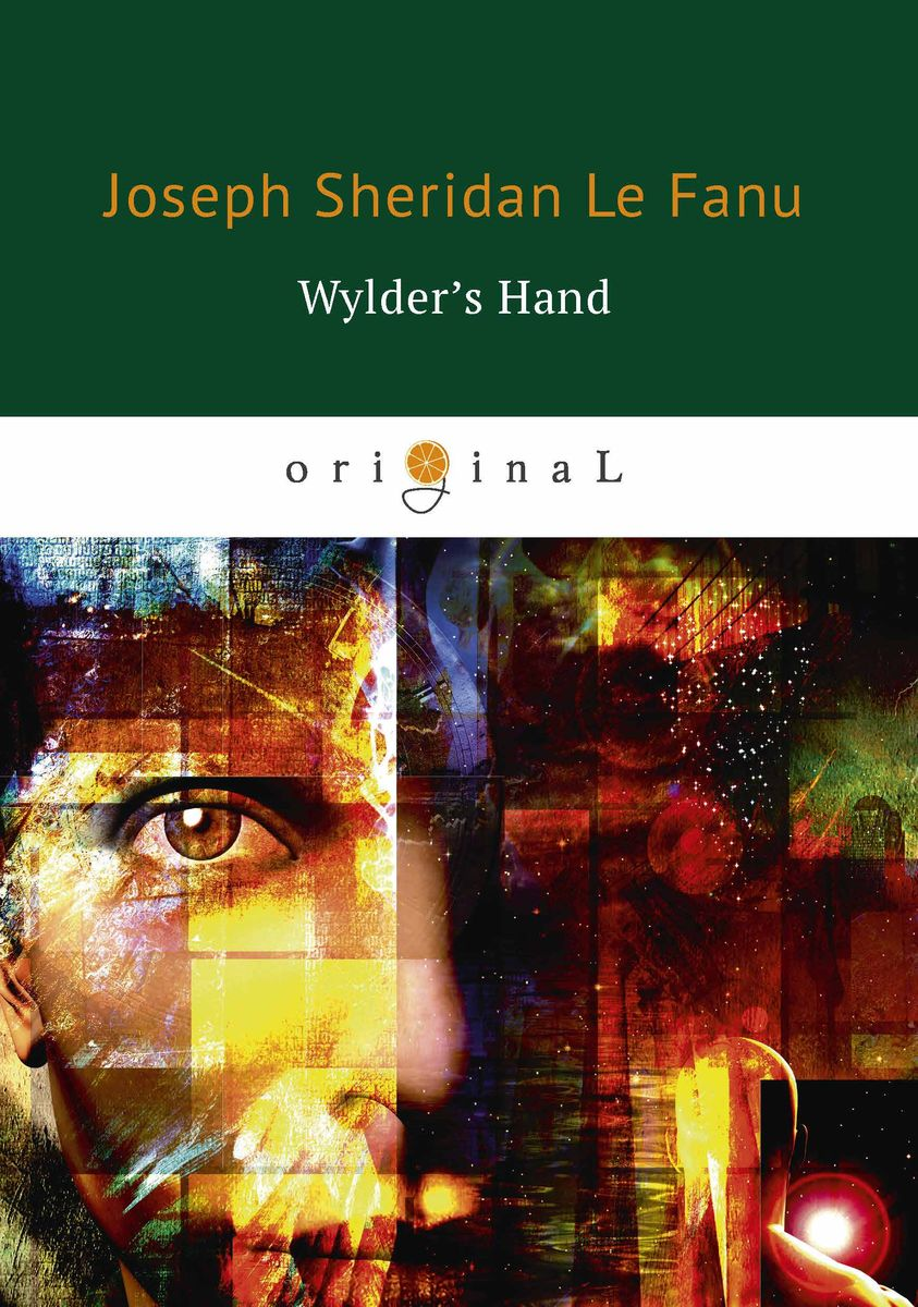Joseph Sheridan Le Fanu Wylder's Hand the mark of the midnight manzanilla