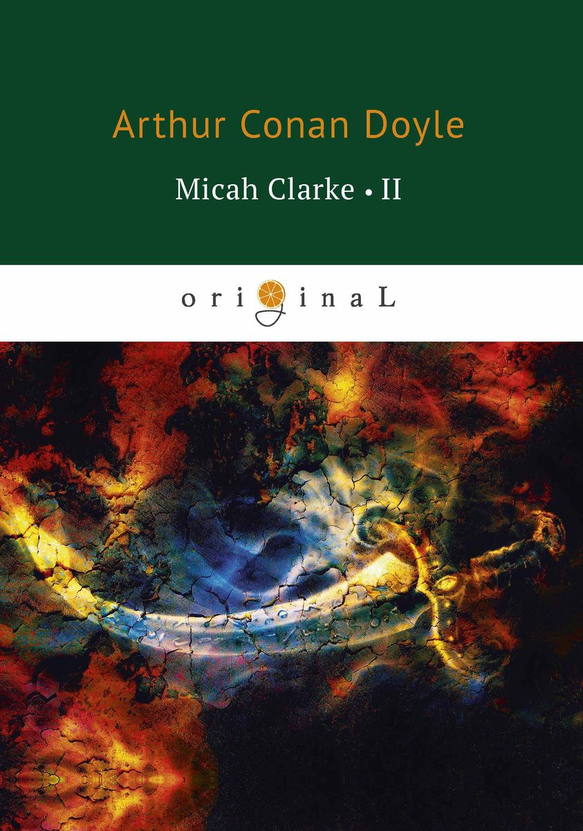 Arthur Conan Doyle Micah Clarke II the chronicles of conan volume 28