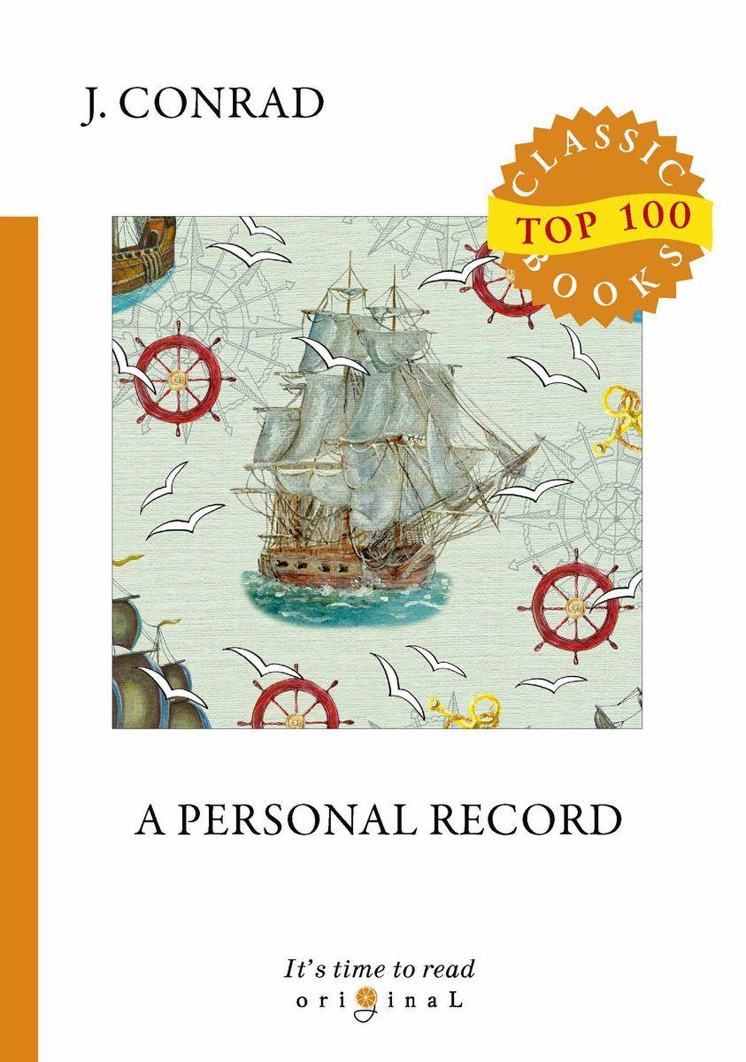Joseph Conrad A Personal Record hugh walpole joseph conrad