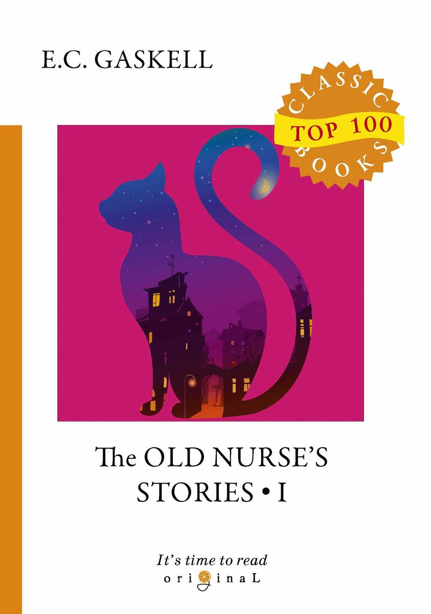 E. C. Gaskell The Old Nurse's Stories I