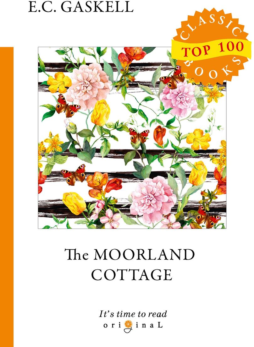E. C. Gaskell The Moorland Cottage gaskell e the poor clare and lizzie leigh