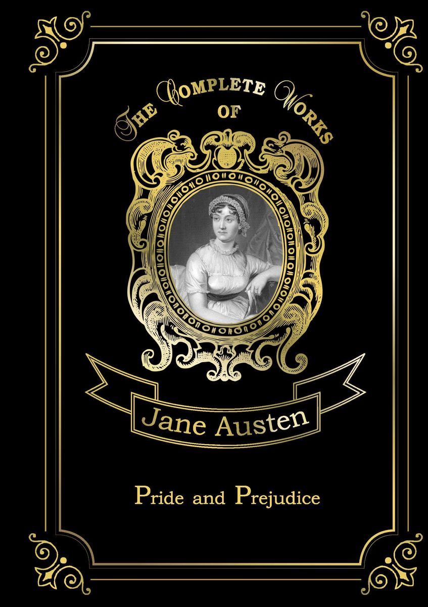 Austen J. Pride and Prejudice what would jane do quips and wisdom from jane austen