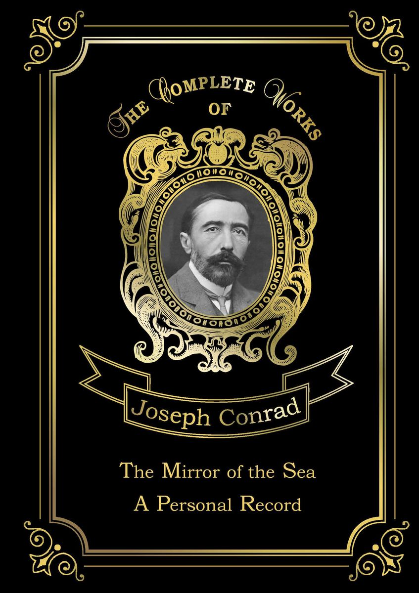 Joseph Conrad The Mirror of the Sea: A Personal Record emigrate emigrate a million degrees
