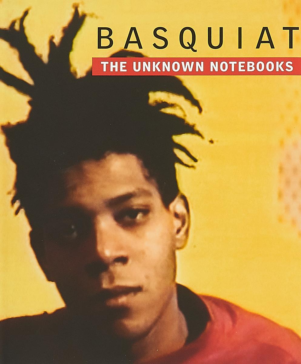 Basquiat: The Unknown Notebooks unknown