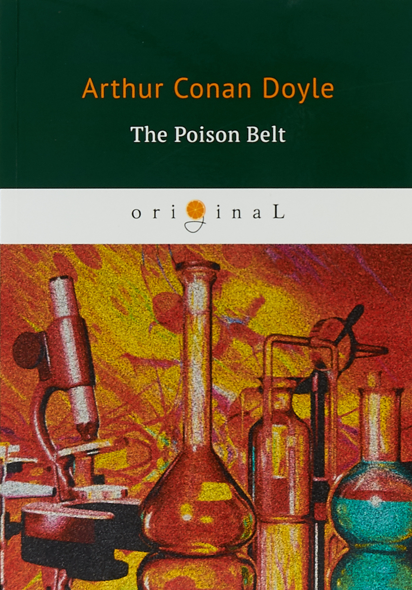 Arthur Conan Doyle The Poison Belt arthur conan doyle the poison belt