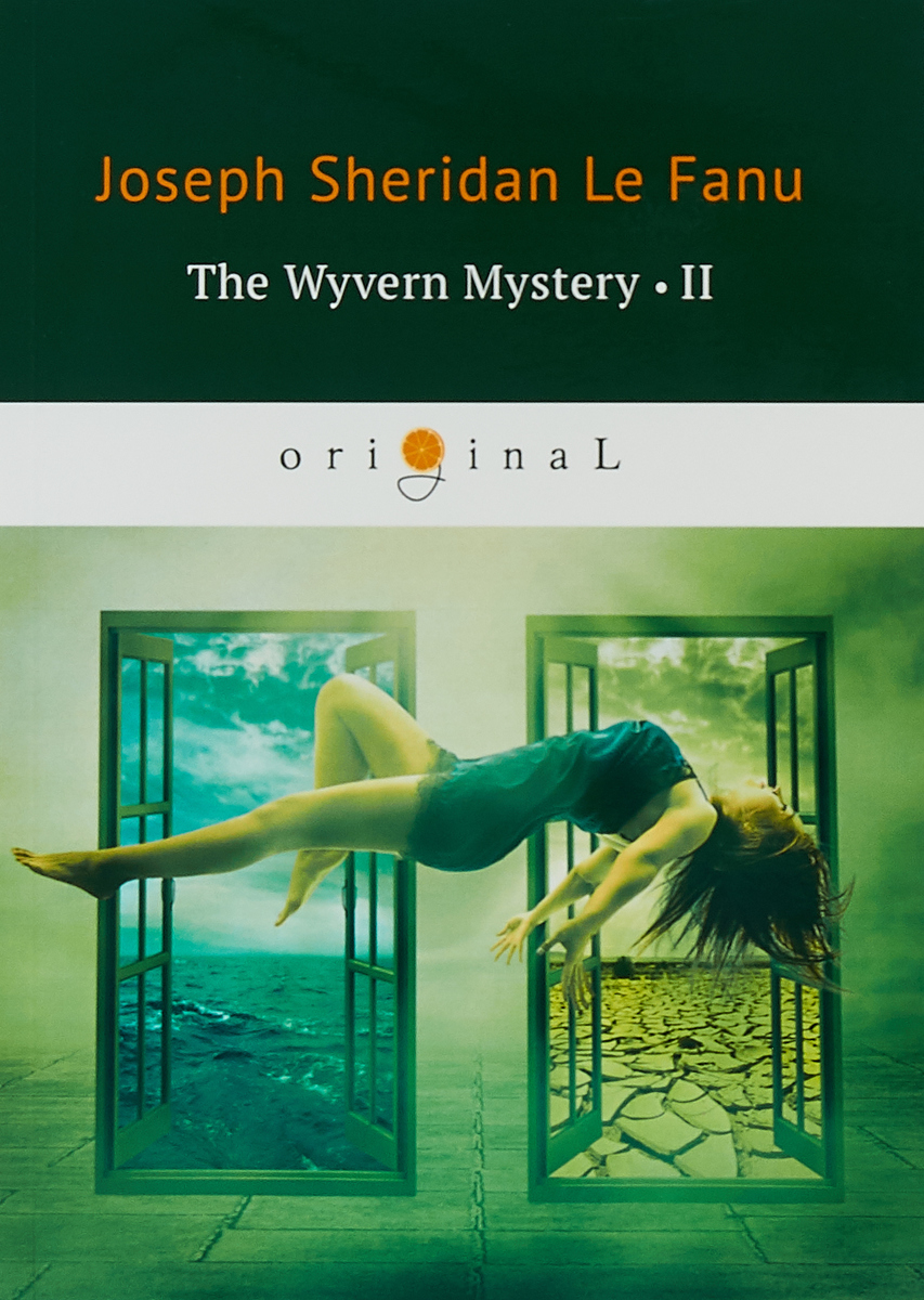 Joseph Sheridan Le Fanu The Wyvern Mystery II joseph lane an answer to the inquiry into the state of the nation