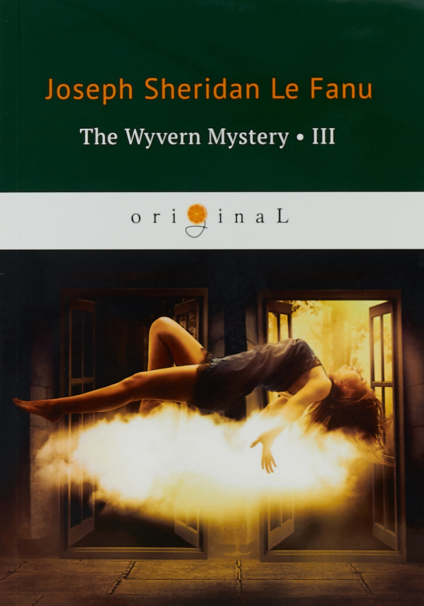 Joseph Sheridan Le Fanu The Wyvern Mystery III the mystery of the fire dragon