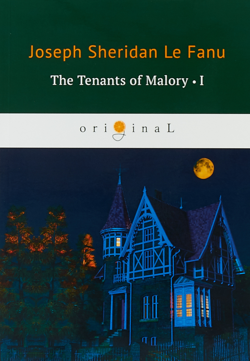 Joseph Sheridan Le Fanu The Tenants of Malory I joseph sheridan le fanu willing to die