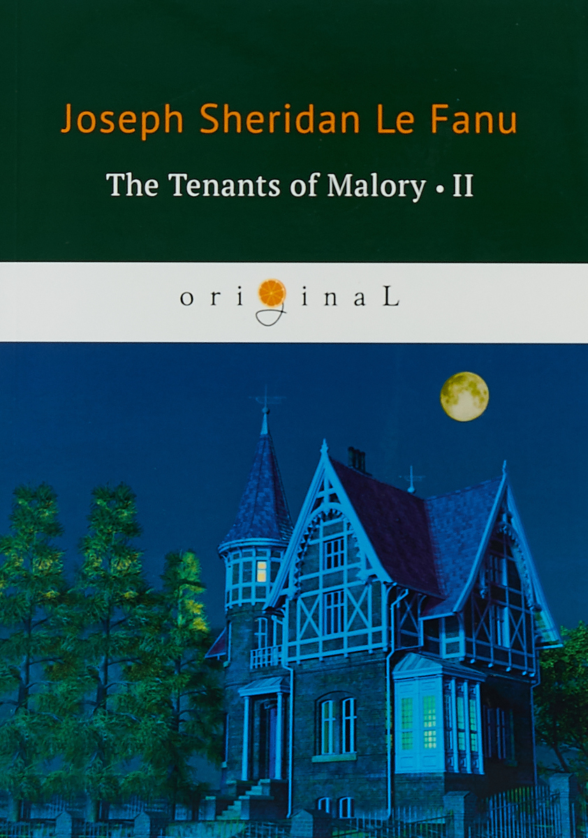 Joseph Sheridan Le Fanu The Tenants of Malory II joseph thomas le fanu guy deverell 1 гай деверелл 1 на английском языке