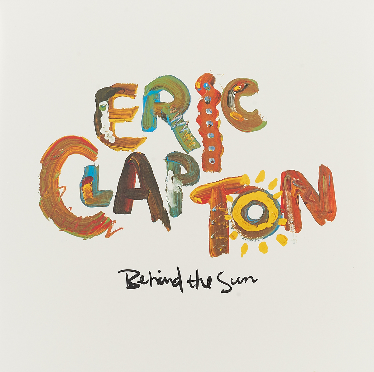 Эрик Клэптон Eric Clapton. Behind The Sun (2 LP) эрик клэптон eric clapton 461 ocean boulevard 2 cd deluxe edition