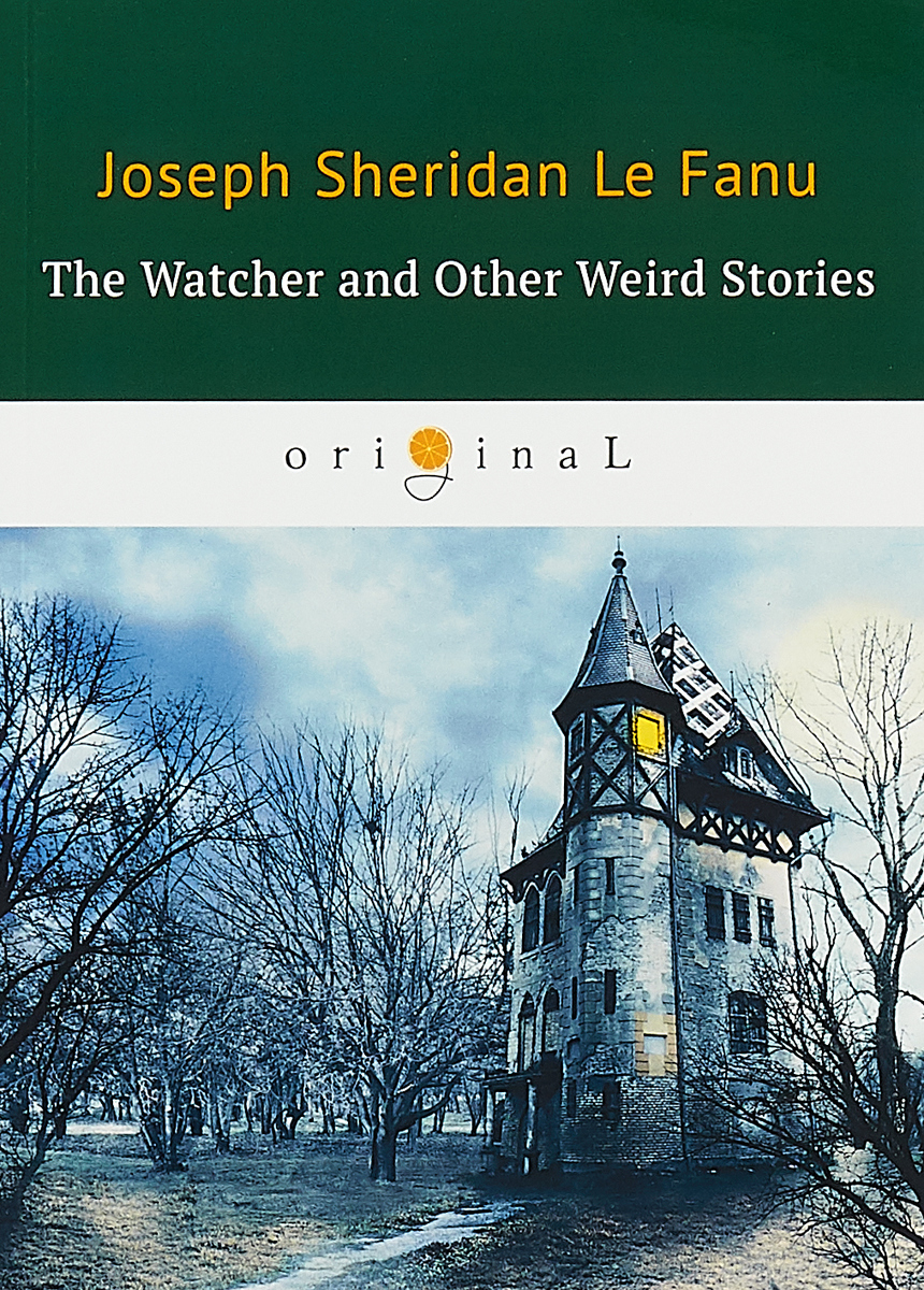 J.S. Le Fanu The Watcher and Other Weird Stories / Смотритель и другие странные истории room 13 and other ghost stories
