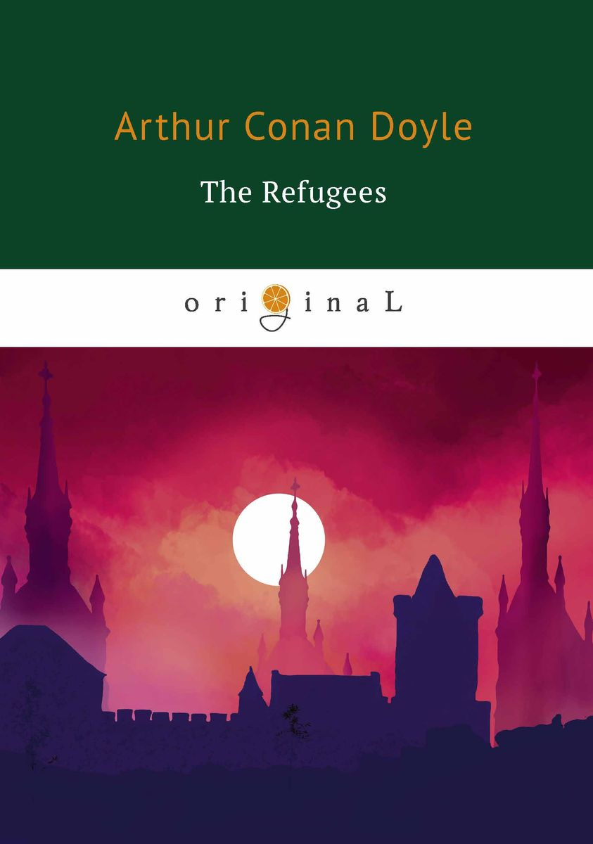 Arthur Conan Doyle The Refugees ISBN: 978-5-521-07142-5 de chirico the song of love