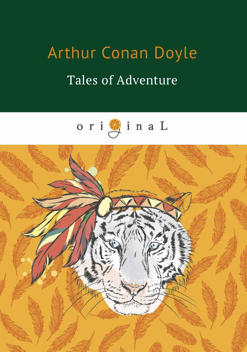 Arthur Conan Doyle Tales of Adventure arthur conan doyle tales of long ago isbn 978 5 521 07161 6