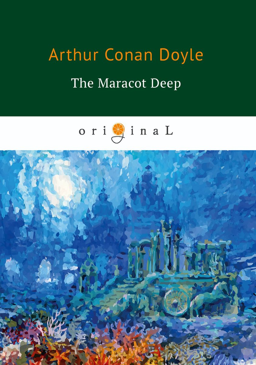 Arthur Conan Doyle The Maracot Deep arthur conan doyle beyond the city isbn 978 5 521 07178 4