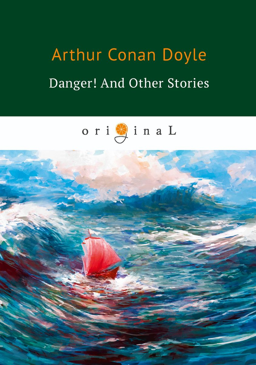 Arthur Conan Doyle Danger! And Other Stories uncanny stories