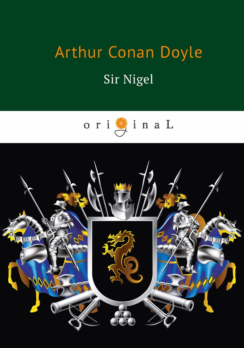 Doyle A.C. Sir Nigel endsinger the lotus war book 3