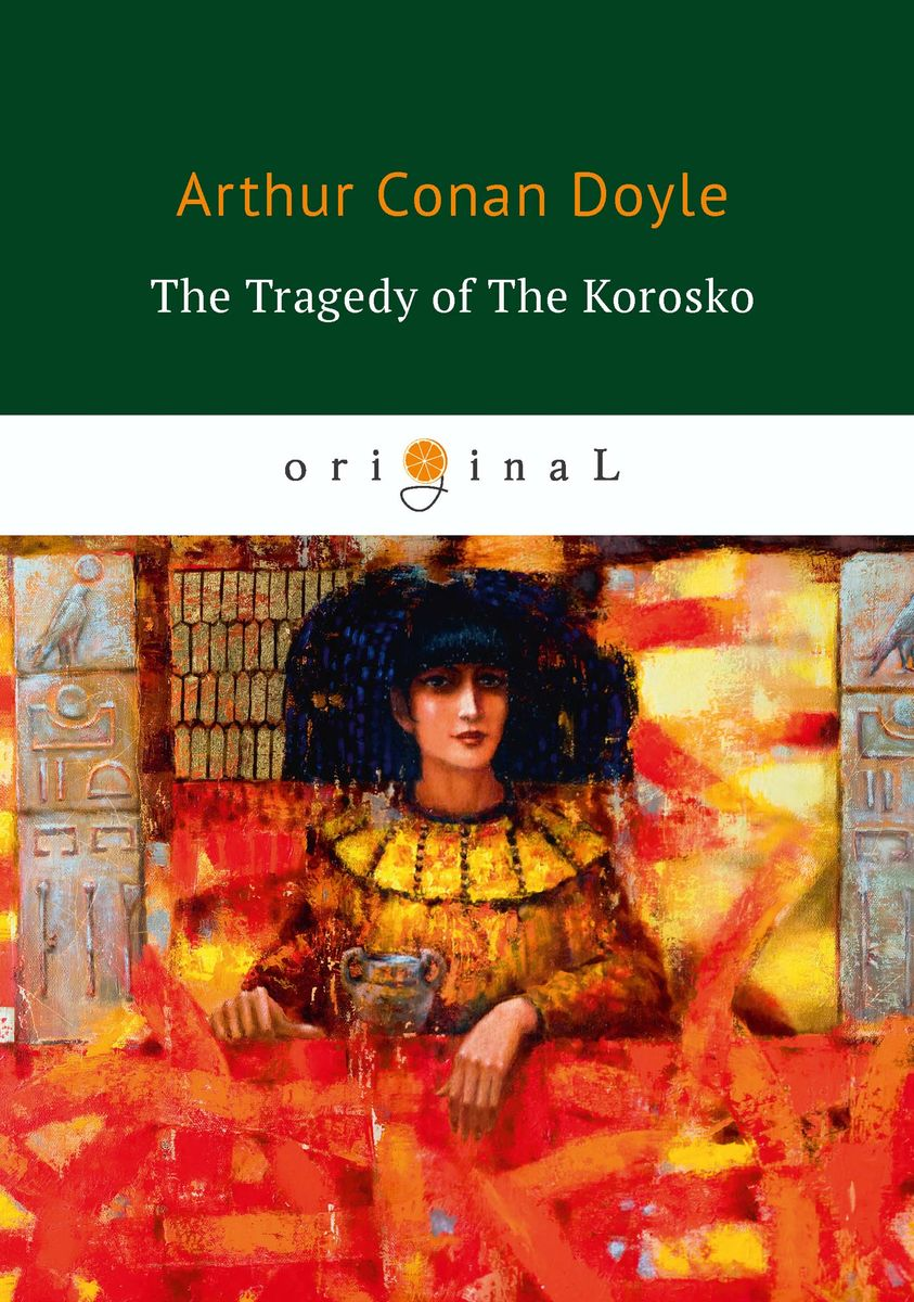 Arthur Conan Doyle The Tragedy of The Korosko