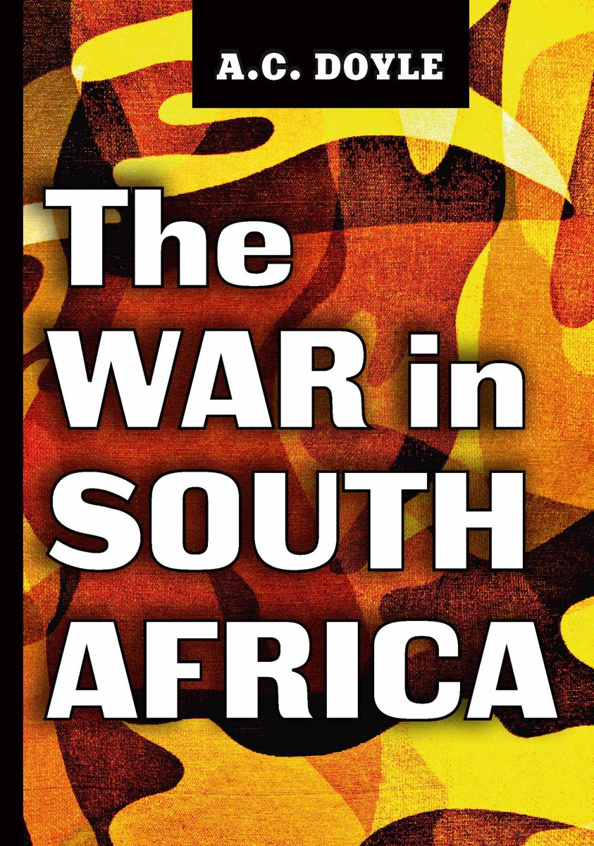 A. C. Doyle The War in South Africa ISBN: 978-5-521-07196-8 arthur conan doyle through the magic door isbn 978 5 521 07201 9