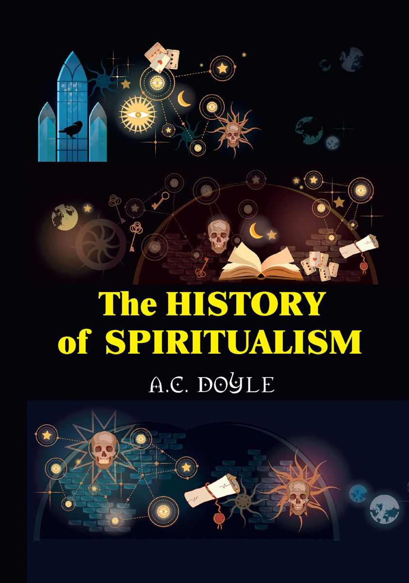 A. C. Doyle The History of the Spiritualism ISBN: 978-5-521-07197-5 arthur conan doyle through the magic door isbn 978 5 521 07201 9