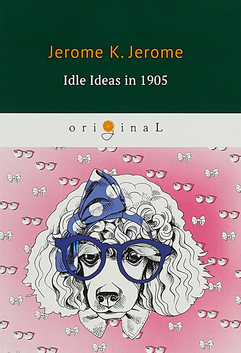 Jerome K. Jerome Idle Ideas in 1905 jerome j sketches in lavender blue and green isbn 9785521070893