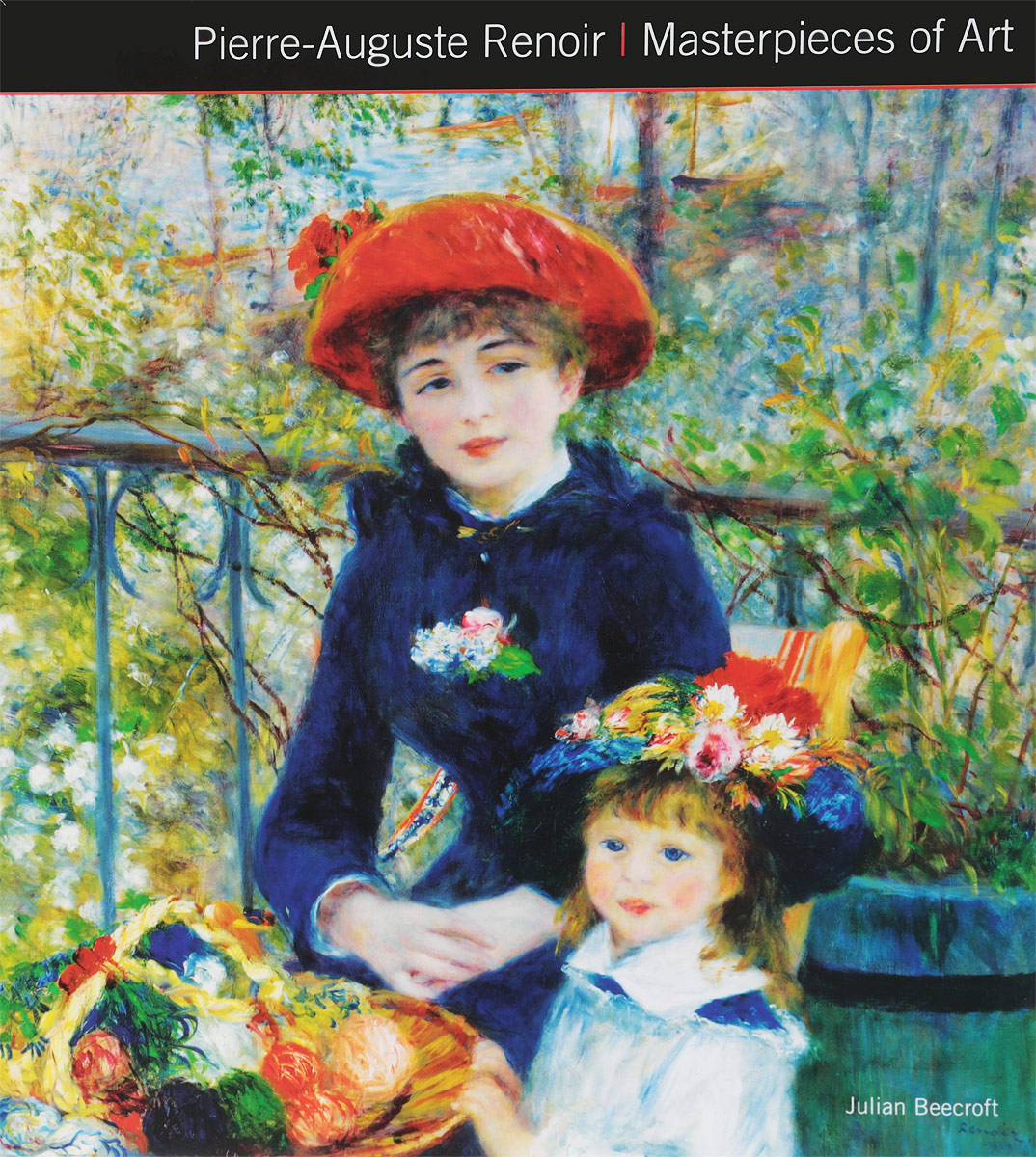 Pierre-Auguste Renoir (Masterpieces of Art Series 1000 masterpieces of decorative art