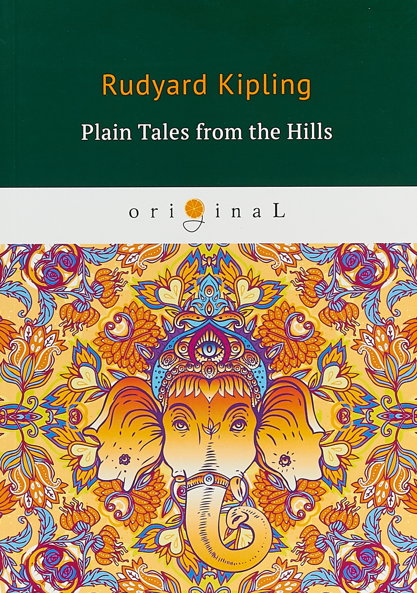 Rudyard Kipling Plain Tales from the Hills rise and spread of english in india