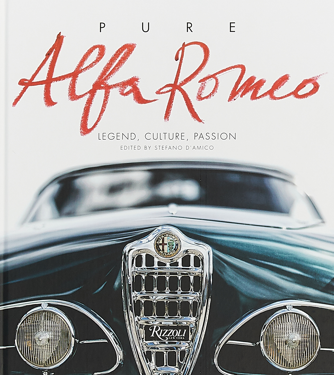 Pure Alfa Romeo: Legend, Culture, Passion