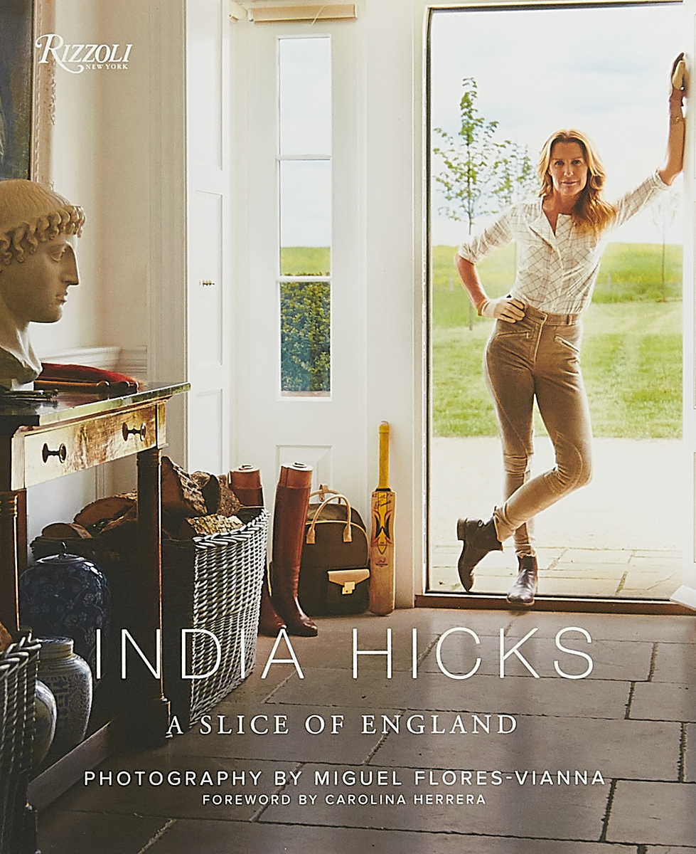 India Hicks: A Slice of England india hicks a slice of england