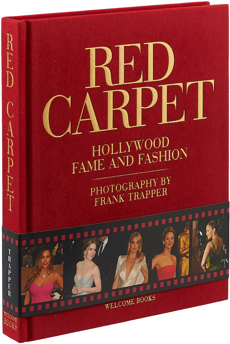 Red Carpet: Hollywood Fame and Fashion fashion since 1900 the complete sourcebook