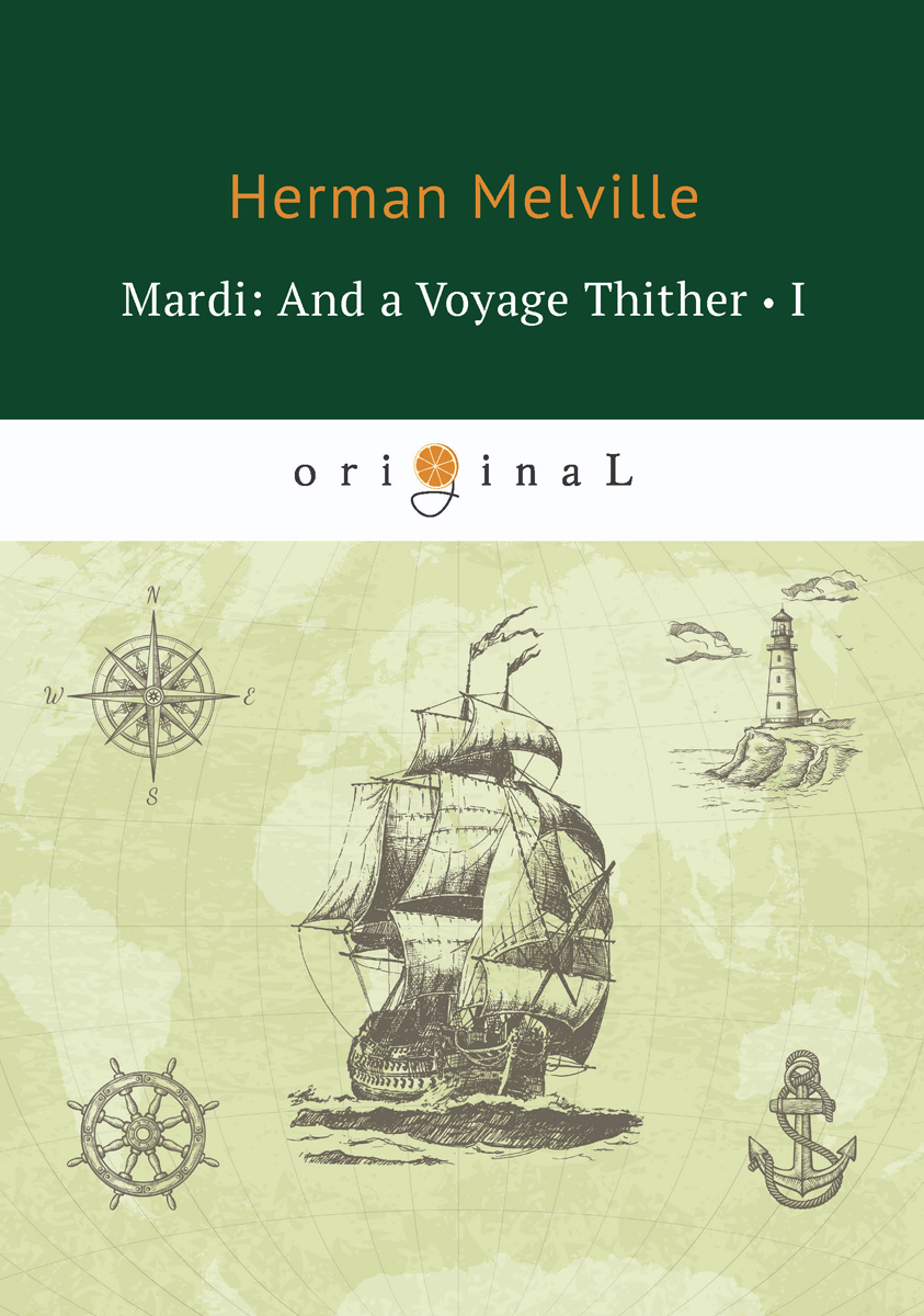 Herman Melville Mardi: And a Voyage Thither I