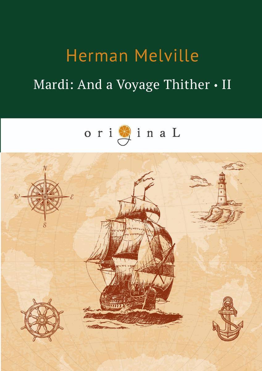 Herman Melville Mardi: And a Voyage Thither II